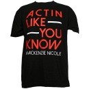 Mackenzie Nicole - Black Actin Like You Know T-Shirt - Medium