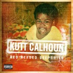Kutt Calhoun - Red-Headed Stepchild EP